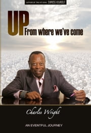 Up: From Where We've Come ebook by Charles Wright