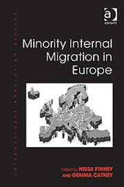 Minority Internal Migration in Europe ebook by Dr Gemma Catney,Dr Nissa Finney,Professor Philip Rees