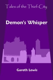 Demon's Whisper (Tales of the Thief-City) ebook by Gareth Lewis