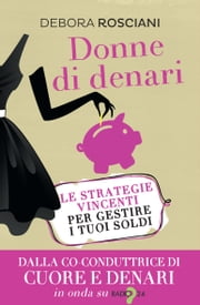 Donne di denari - Le strategie vincenti per gestire i tuoi soldi ebook by Kobo.Web.Store.Products.Fields.ContributorFieldViewModel