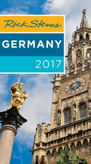 Rick Steves Germany 2017 ebook by Rick Steves