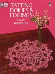 Tatting Doilies and Edgings ebook by Rita Weiss