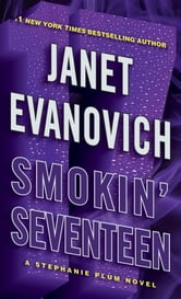 Smokin' Seventeen - A Stephanie Plum Novel ebook by Janet Evanovich