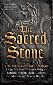 The Sacred Stone ebook by The Medieval Murderers