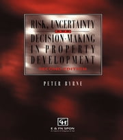 Risk, Uncertainty and Decision-Making in Property ebook by P. Byrne
