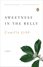 Sweetness in the Belly ebook by Camilla Gibb