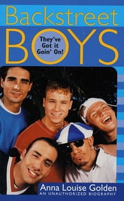 Backstreet Boys - They've Got It Goin' On! ebook by Anna Louise Golden