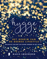 Hygge - Het geheim van de Deense lifestyle: gelukkig zijn met de kleine dingen in het leven ebook by Kobo.Web.Store.Products.Fields.ContributorFieldViewModel