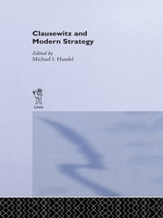 Clausewitz and Modern Strategy ebook by Michael I. Handel