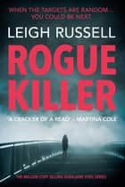 Rogue Killer - The new thriller in the million copy selling series ebook by
