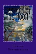 Legacy of the Moon - The Story of Cleopatra Selene, Book 1 ebook by Sharon Desruisseaux