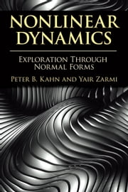 Nonlinear Dynamics - Exploration Through Normal Forms ebook by Prof. Yair Zarmi,Peter B. Kahn