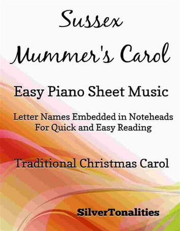 Sussex Mummer's Carol Easy Piano Sheet Music ebook by Silvertonalities