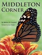 Middleton Corner ebook by Wallace D. Campbell