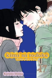 Kimi ni Todoke: From Me to You, Vol. 17 ebook by Karuho Shiina,Karuho Shiina