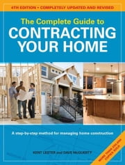 The Complete Guide to Contracting Your Home ebook by Kent Lester,Dave McGuerty
