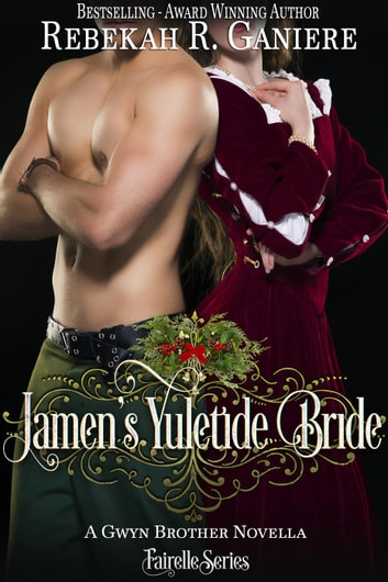Jamen's Yuletide Bride - Fairelle ebook by Rebekah R. Ganiere