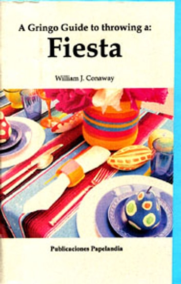A gringo guide to throwing a fiesta ebook by william j conaway a gringo guide to throwing a fiesta ebook by william j conaway fandeluxe Epub