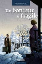 Un bonheur si fragile T04 - Les amours ebook by Michel David