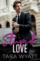 Stupid Love ebook by