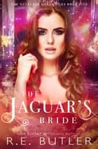 The Jaguar's Bride (The Necklace Chronicles Book Five) ebook by