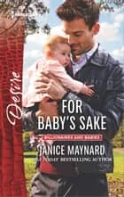 For Baby's Sake ebook by Janice Maynard