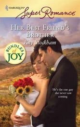 Her Best Friend's Brother ebook by Kay Stockham