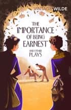 The Importance of Being Earnest and Other Plays ebook by Oscar Wilde