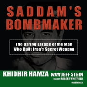 Saddam's Bombmaker - The Daring Escape of the Man Who Built Iraq's Secret Weapon audiobook by Khidhir Hamza, Jeff Stein