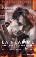 La flamme qui nous consume Série The elements Livre 2 eBook by Brittainy c Cherry, Marie-christine Tricottet