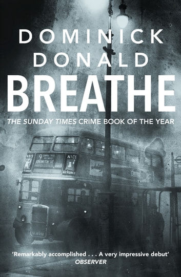 Breathe - a killer lurks in the worst fog London has ever known ebook by Dominick Donald
