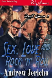 Sex, Love, and Rock 'n' Roll ebook by Andrew Jericho