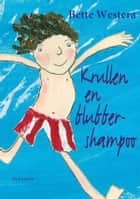 Krullen en blubbershampoo ebook by Bette Westera, Barbara de Wolf