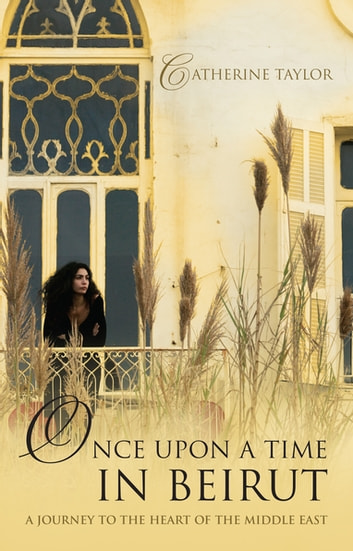 Once Upon A Time In Beirut ebook by Catherine Taylor