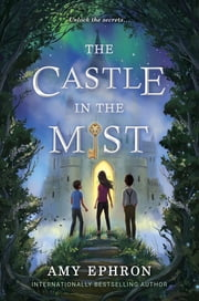 The Castle in the Mist ebook by Amy Ephron