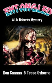 Entangled: A Liz Roberts Mystery ebook by Don Canaan
