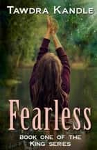 Fearless - The King Books ebook by Tawdra Kandle