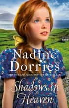 Shadows in Heaven - A heart-warming read from the Sunday Times bestseller ebook by Nadine Dorries