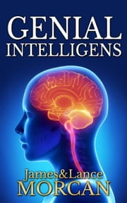 Genial Intelligens ebook by James Morcan, Lance Morcan