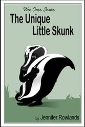 The Unique Little Skunk ebook by Jennifer L. Rowlands