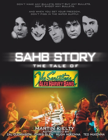 SAHB Story - The Tale of The Sensational Alex Harvey Band ebook by Martin Kielty