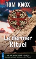 Le dernier Rituel ebook by Tom Knox