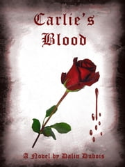 Carlie's Blood ebook by Dalin Dubois