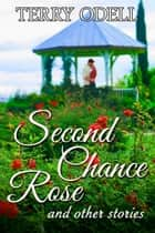 Second Chance Rose ebook by Terry Odell