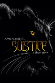Solstice: A Short Story ebook by A. Wendeberg