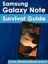 Samsung Galaxy Note Survival Guide: Step-by-Step User Guide for Galaxy Note: Getting Started, Downloading Free eBooks, Using eMail, Managing Photos and Videos ebook by K, Toly