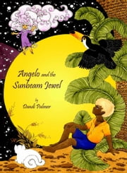 Angelo and the Sunbeam Jewel ebook by Dandi Palmer