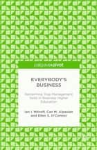 Everybody's Business: Reclaiming True Management Skills in Business Higher Education ebook by I. Mitroff,C. Alpaslan,E. S. O'Connor