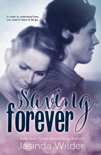 Saving Forever (The Ever Trilogy: Book 3) ebook by Jasinda Wilder