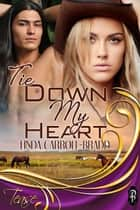 Tie Down My Heart ebook by Linda Carroll-Bradd